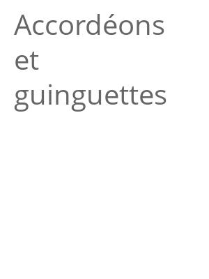 """Afficher """"Accordéons et guinguettes"""""""