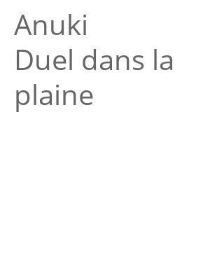 """Afficher """"Anuki<br /> Duel dans la plaine"""""""