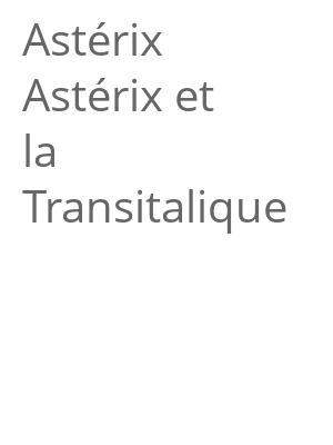 """Afficher """"Astérix<br /> Astérix et la Transitalique"""""""