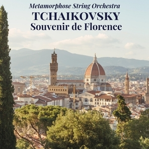 "Afficher ""Tchaikovsky: Souvenir de Florence"""