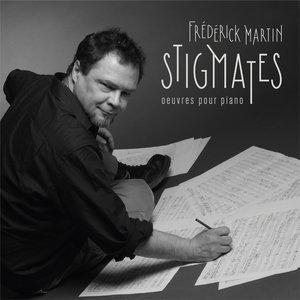 """Afficher """"Frédérick Martin: Stigmates (Œuvres pour piano)"""""""